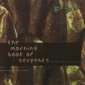 The Morning Book Of Serpents Songs