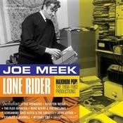 Joe Meek: Lone Rider - Maximum Pop!. The 1958-1962 Productions Songs