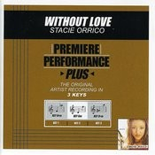 Premiere Performance Plus: Without Love Songs