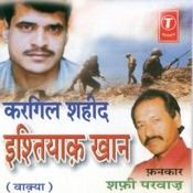 Kargil Shahid-Ishtiyak Khan (Waqya) Songs