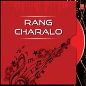 Rang Charalo Songs