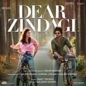 Dear Zindagi (Original Motion Picture Soundtrack) Songs