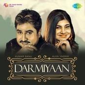 Darmiyaan Kumar Sanu & Alka Yagnik Songs