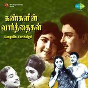Kangalin Varthaigal Songs