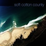 Soft Cotton County Songs