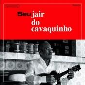 Seu Jair Do Cavaquinho Songs