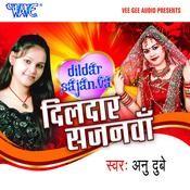 Dildar Sajanwa Songs