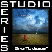 Sing To Jesus [Studio Series Performance Track] Songs