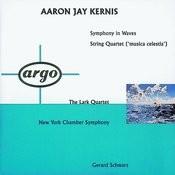 Kernis: Symphony In Waves; String Quartet 'Musica Celestis' Songs