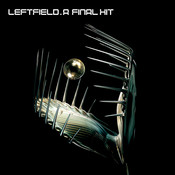 A Final Hit - The Best Of Leftfield Songs
