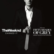 Earned It (Fifty Shades Of Grey) (Fifty Shades Of Grey / Soundtrack) Song