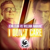Jean Elan vs. William Naraine - I Don't Care Songs