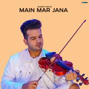Main Mar Jana Song