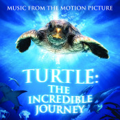Turtle The Incredible Journey Music From The Motion Picture Songs