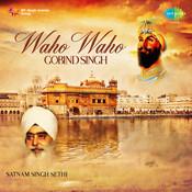 Vaho Vaho Gobind Singh - Satnam Singh Sethi Songs