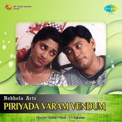 Piriyada Varam Vendum Songs