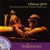 Indonesia: Wayang Golek - The Sound And Celebration Of Sundanese Puppet Theater Songs