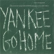 Yankee Go Home: Songs Of Protest Against American Imperialism Songs