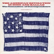 The American Revolution In Song And Ballad Songs