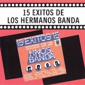 15 Exitos de los Hermanos Banda Songs