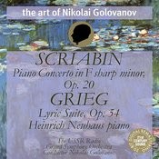 The Art of Nikolai Golovanov: Scriabin - Piano Concerto, Op. 20; Grieg - Lyric Suite, Op. 54 Songs