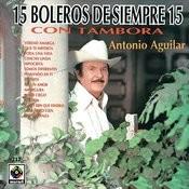 Boleros De Siempre - Antonio Aguilar Songs