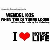 When The DJ Turns Loose (Eric Kleineburg Dub Remix) Songs