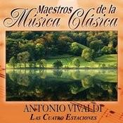 Maestros De La Musica Clasica - Antonio Vivaldi. Las Cuatro Estaciones Songs
