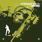Stressed Vol. 3 Songs