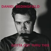 Gotta Get Thru This (New Version) Songs