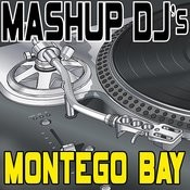Montego Bay (Remix Tools For Mash-Ups) Songs