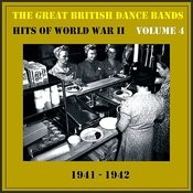 The Great British Dance Bands - Hits Of Ww II, Vol. 4 Songs