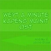 Weyt A Minute Kapeng Mainit Ost Songs