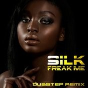 Freak Me (Dubstep Remix) Songs