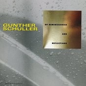 Gunther Schuller: Of Reminiscences And Reflections Songs