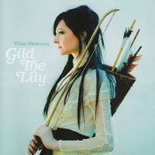 Gild The Lily Songs
