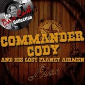 Commander Cody And His Lost Planet Airmen Live - [The Dave Cash Collection] Songs