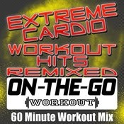 Extreme Cardio Workout Hits Remixed - 60 Minute Workout Mix Songs