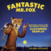 Fantastic Mr. Fox - Additional Music From The Original Score By Alexandre Desplat - The Abbey Road Mixes Songs