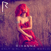 Only Girl (In The World) Songs