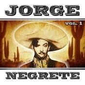 Jorge Negrete. Vol. 1 Songs