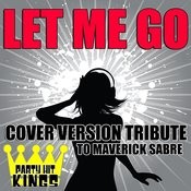 Let Me Go (Cover Version Tribute To Maverick Sabre) Songs