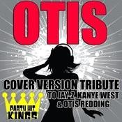 Otis (Cover Version Tribute To Jay-Z, Kanye West & Otis Redding) Songs