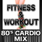 Fitness & Workout: 80's Cardio Mix Songs