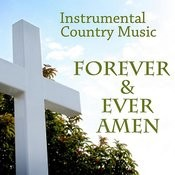 Instrumental Country Music - Forever And Ever Amen Songs