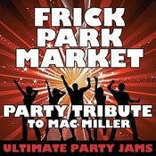 Frick Park Market (Party Tribute To Mac Miller) Songs