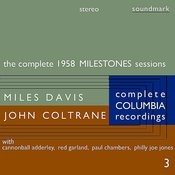 The Complete 1958 Stereo Milestones Sessions: The Complete Columbia Recordings Of Miles Davis With John Coltrane, Disc 3 Songs