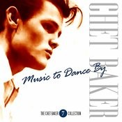 The Chet Baker Collection- Vol. 7 - Music To Dance By Songs