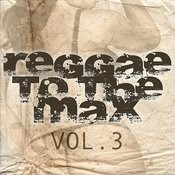 Reggae To The Max Vol 3 Songs