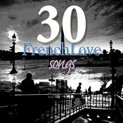 30 French Love Songs Songs